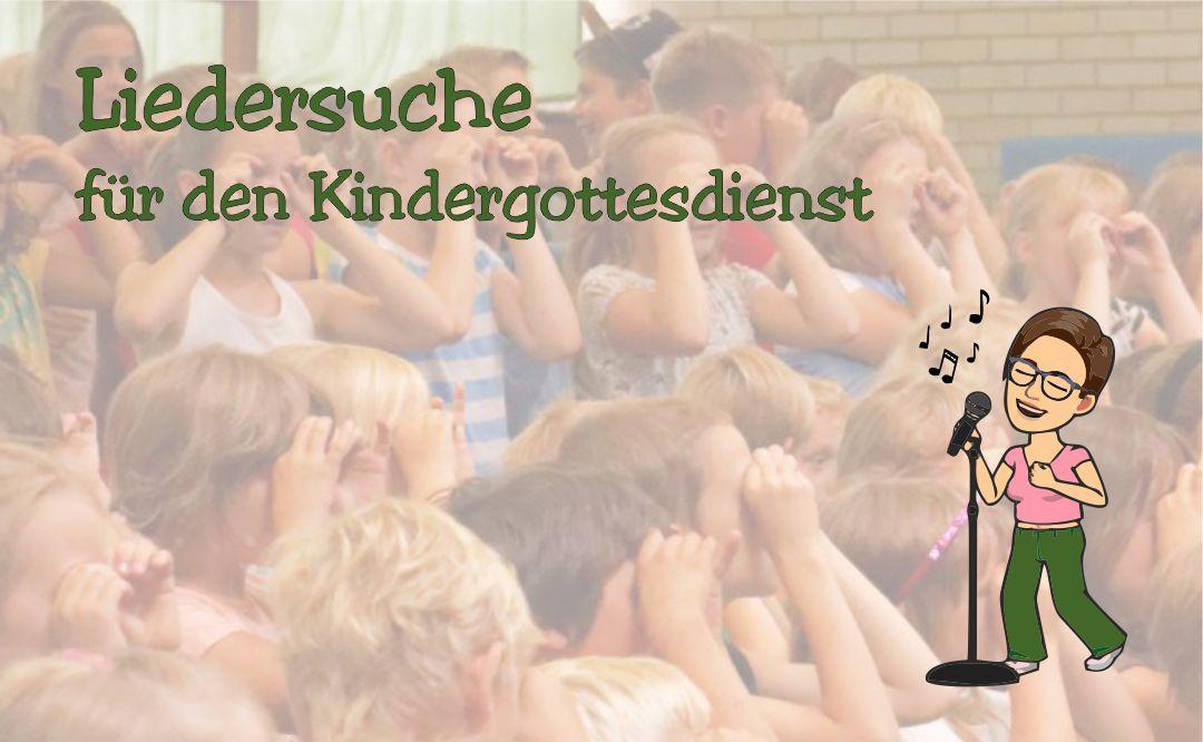 Liedersuche für den Kindergottesdienst