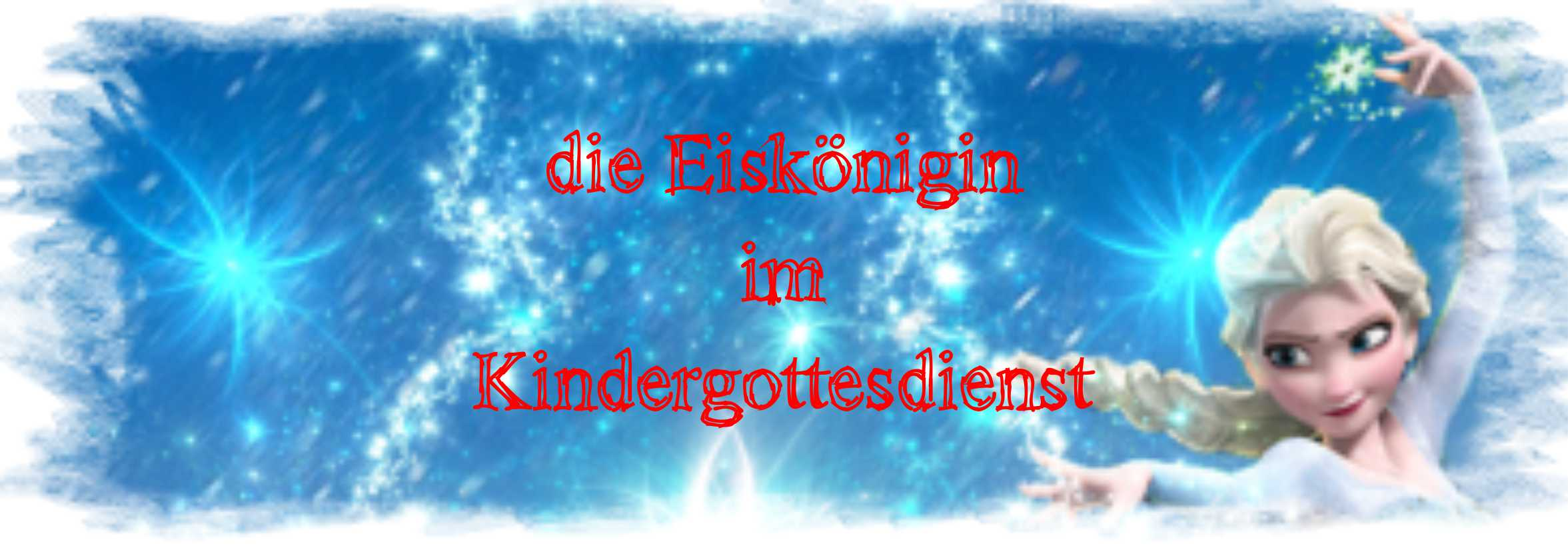 Elsa die Eiskönigin im Kindergottesdienst