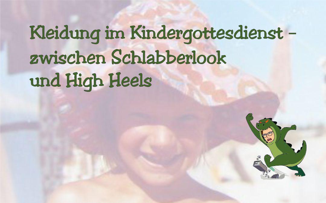 Kleidung im Kindergottesdienst – zwischen Schlabberlook und High Heels