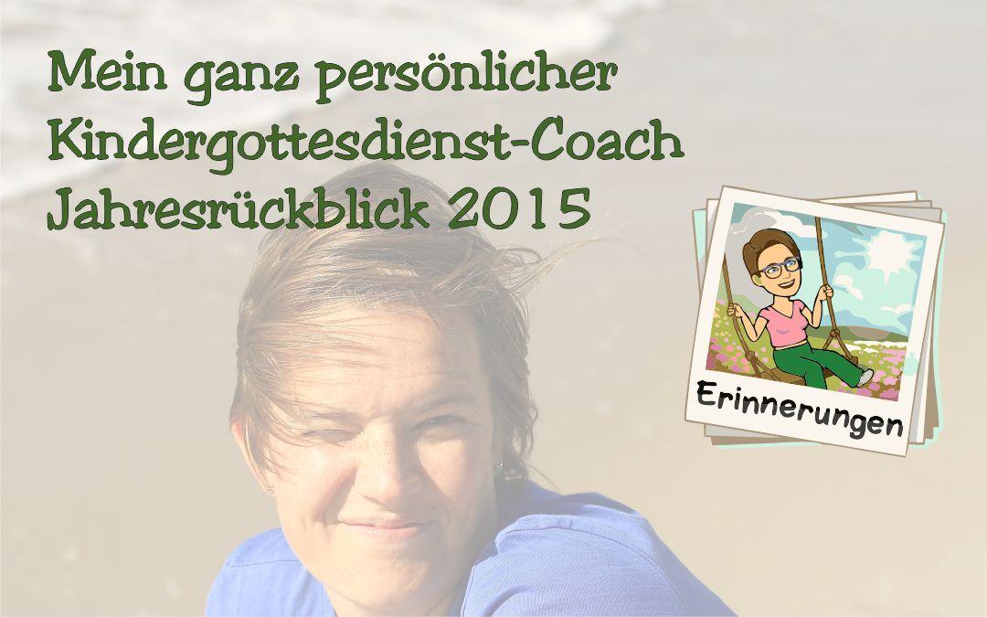 Jahresrückblick 2015 deines Kindergottesdienst-Coaches