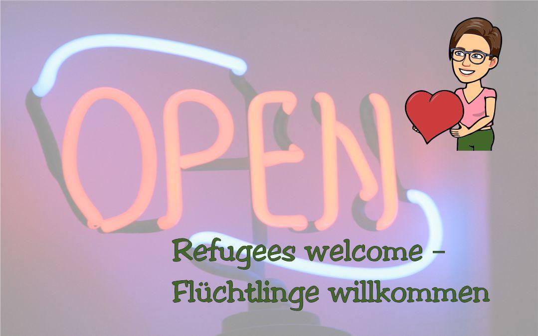 Refugees welcome – Flüchtlinge willkommen – Menschen willkommen